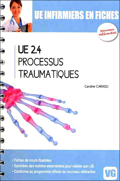 UE INFIRMIERS EN FICHES UE2.4 PROCESSUS TRAUMATIQUES