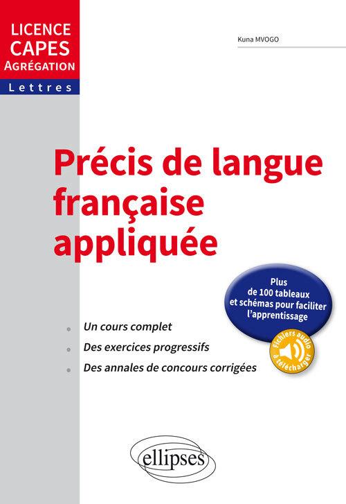 PRECIS DE LANGUE FRANCAISE APPLIQUEE. LICENCE, CAPES, AGREGATION