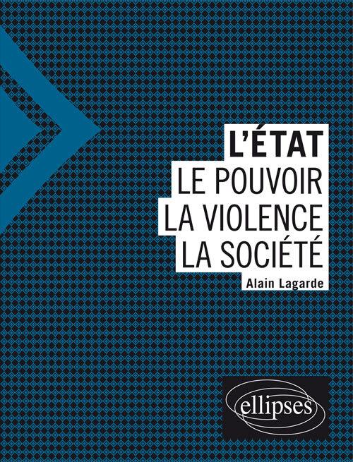 L'ETAT - LE POUVOIR - LA VIOLENCE - LA SOCIETE