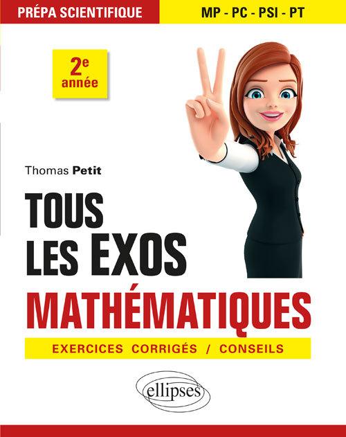 TOUS LES EXOS MATHEMATIQUES PREPA SCIENTIFIQUE 2E ANNEE EXERCICES CORRIGES CONSEILS