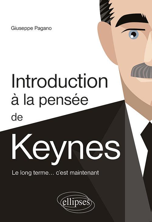INTRODUCTION A LA PENSEE DE KEYNES LE LONG TERME C'EST MAINTENANT