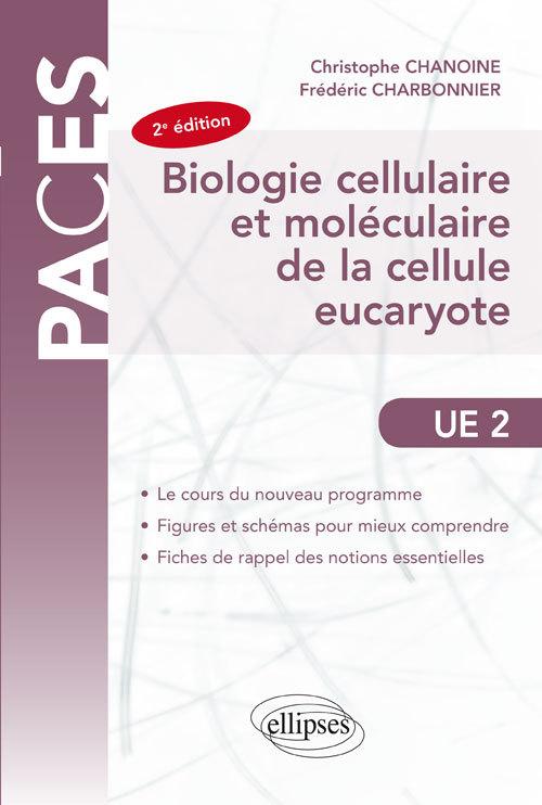 BIOLOGIE CELLULAIRE ET MOLECULAIRE DE LA CELLULE EUCARYOTE-  2E EDITION
