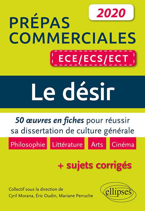 LE DESIR. 50 OEUVRES EN FICHES POUR REUSSIR SA DISSERTATION DE CULTURE GENERALE -  PREPAS COMMERCIAL