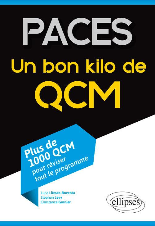 PACES - UN BON KILO DE QCM (PLUS DE 1000 QCM POUR REVISER TOUT LE PROGRAMME)