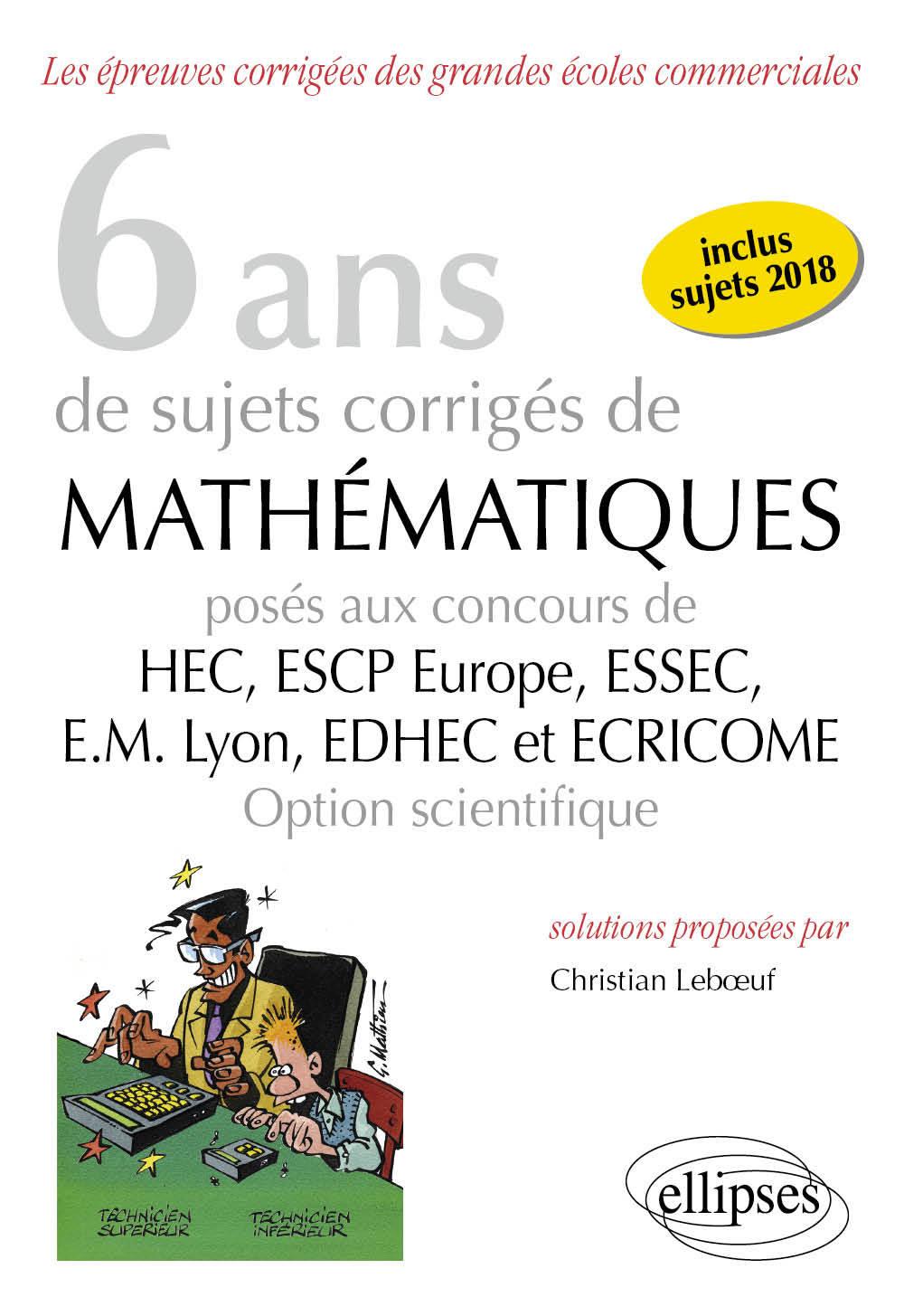 8 ANS SUJETS CORRIGES MATHS HEC-ESSEC-ESCP-EUROPE-EM LYON-EDHEC ECRICOME OPTION SCIENTIFIQUE 2018