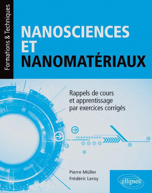 NANOSCIENCES ET NANOMATERIAUX - RAPPELS DE COURS ET APPRENTISSAGE PAR EXERCICES CORRIGES