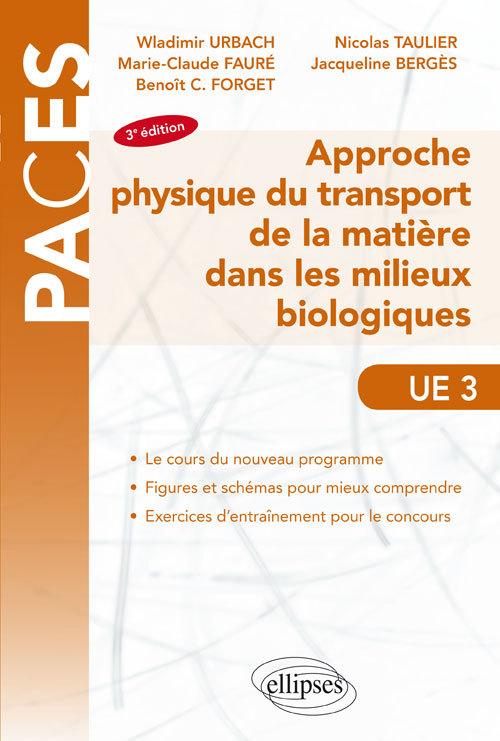UE3 - APPROCHE PHYSIQUE DU TRANSPORT DE LA MATIERE DANS LES MILIEUX BIOLOGIQUES - 3E EDITION