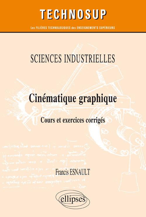 SCIENCES INDUSTRIELLES - CINEMATIQUE GRAPHIQUE - COURS ET EXERCICES CORRIGES (NIVEAU A)