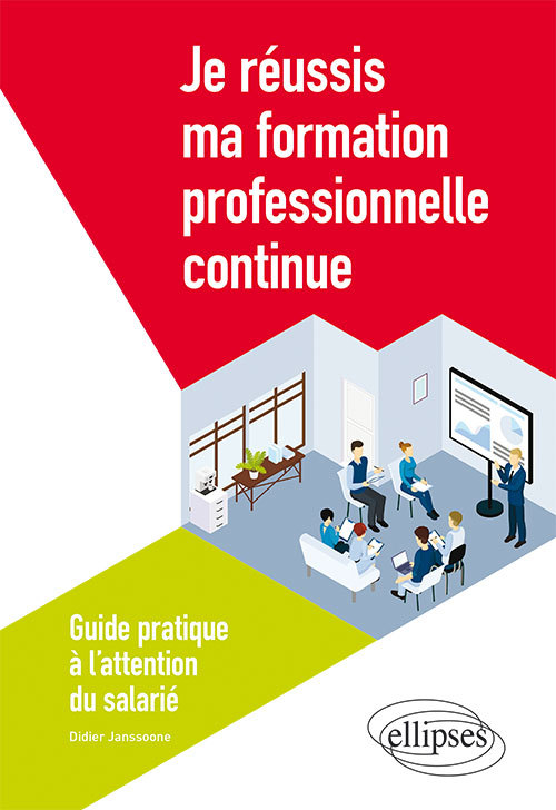 JE REUSSIS MA FORMATION CONTINUE GUIDE PRATIQUE A L'ATTENTION DU SALARIE