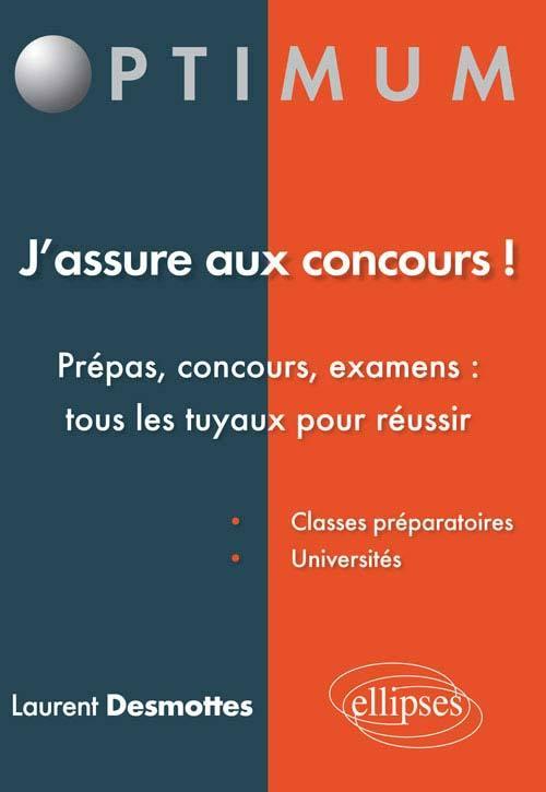 J'ASSURE AUX CONCOURS PREPAS CONCOURS EXAMENS TOUS LES TUYAUX POUR REUSSIR