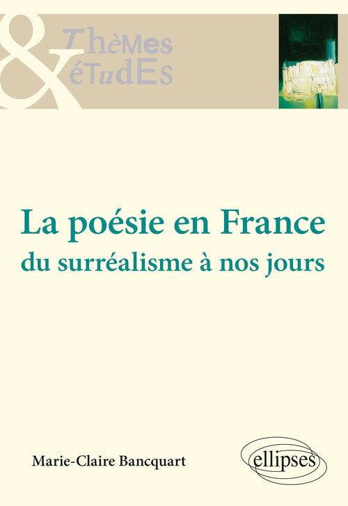 LA POESIE EN FRANCE DU SURREALISME A NOS JOURS