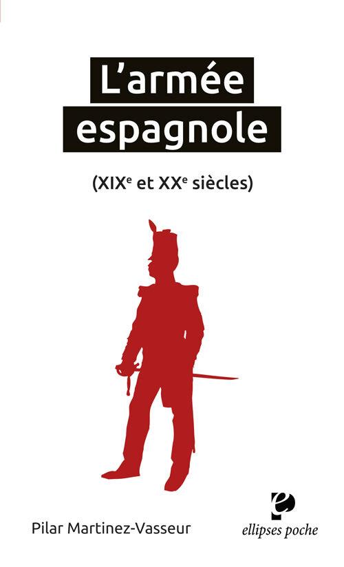L'ARMEE ESPAGNOLE (XIXE ET XXE SIECLES)