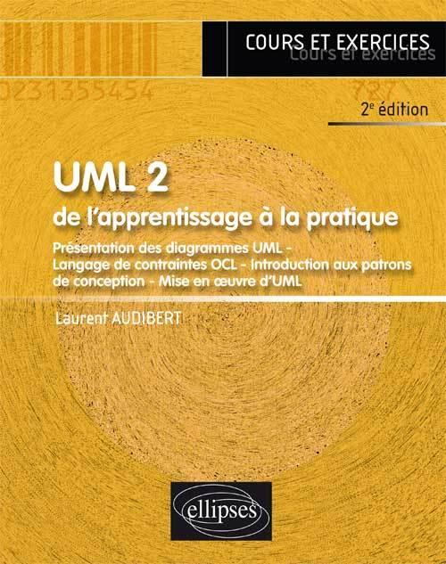UML 2 - DE L APPRENTISSAGE A LA PRATIQUE - 2E EDITION