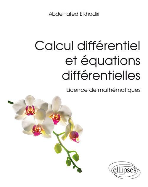 CALCUL DIFFERENTIEL ET EQUATIONS DIFFERENTIELLES - LICENCE DE MATHEMATIQUES