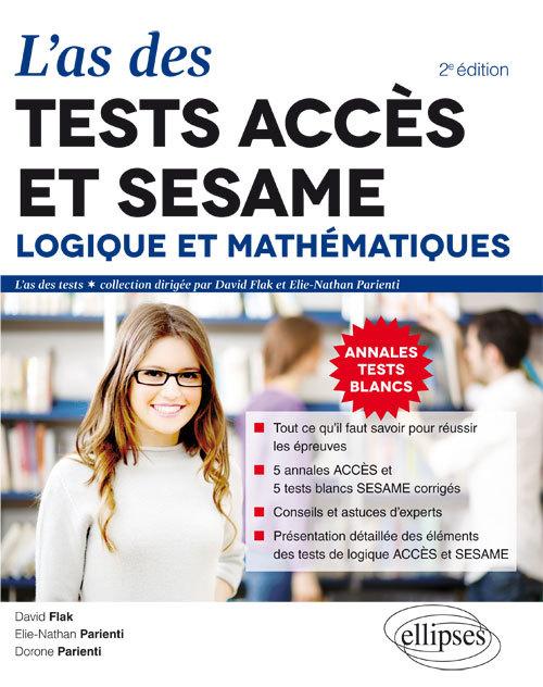 L AS DES TESTS ACCES ET SESAME : LOGIQUE ET MATHEMATIQUES  2E EDITION