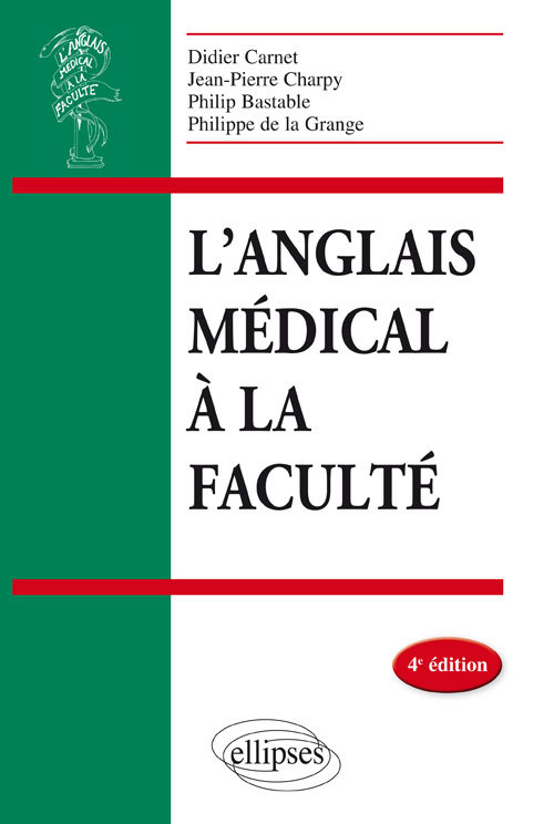 L ANGLAIS MEDICAL A LA FACULTE - 4E EDITION