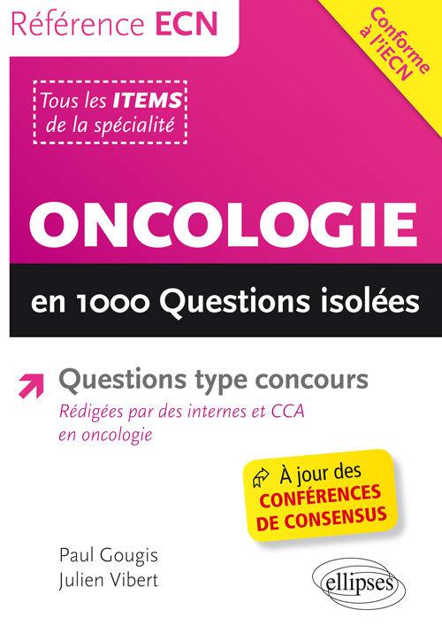 ONCOLOGIE EN 1000 QUESTIONS ISOLEES CONFORME A L'IECN