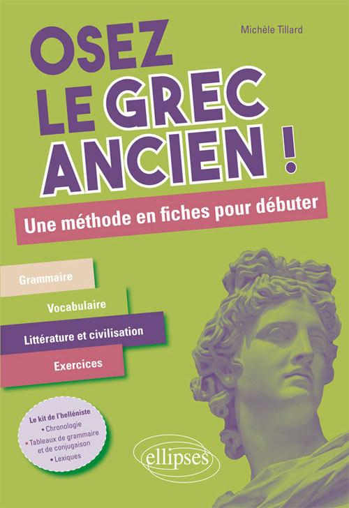 OSEZ LE GREC ANCIEN UNE METHODE EN FICHES POUR DEBUTER