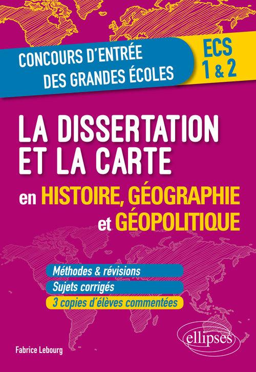 LA DISSERTATION ET LA CARTE EN HISTOIRE GEOGRAPHIE ET GEOPOLITIQUE