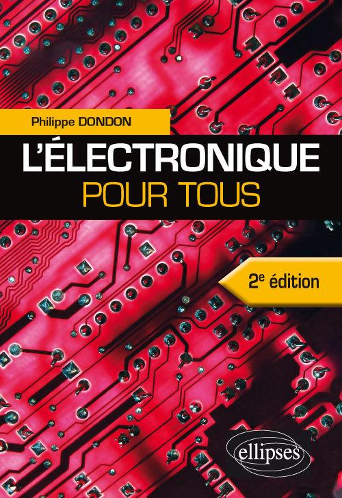 L ELECTRONIQUE POUR TOUS - 2E EDITION
