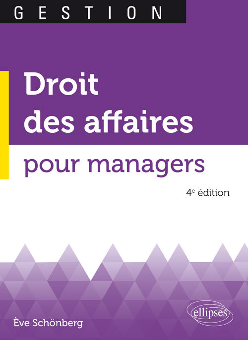 DROIT DES AFFAIRES POUR MANAGERS 4EME EDITION