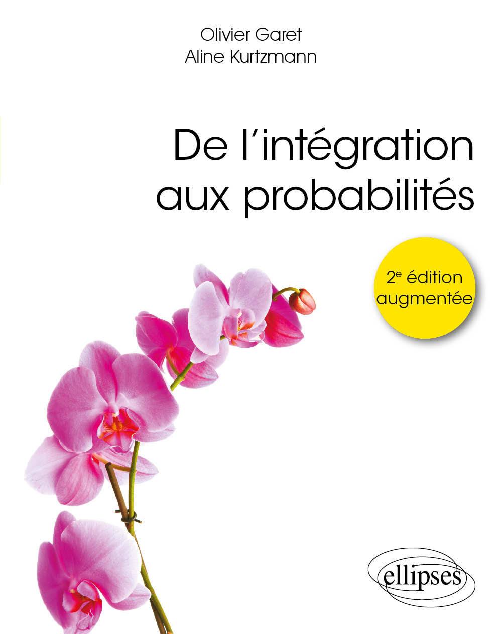 DE L'INTEGRATION AUX PROBABILITES - 2E EDITION AUGMENTEE