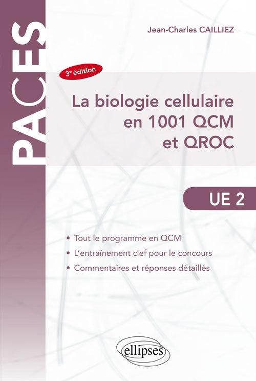 LA BIOLOGIE CELLULAIRE EN 1001 QCM ET QRC 3EME EDITION
