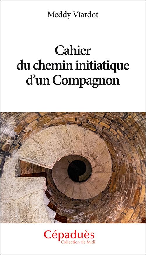CAHIER DU CHEMIN INITIATIQUE D'UN COMPAGNON
