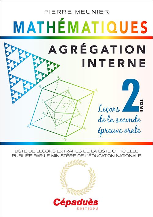 AGREGATION INTERNE DE MATHEMATIQUES (TOME 2)