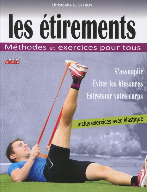 LES ETIREMENTS - METHODES ET EXERCICES POUR TOUS