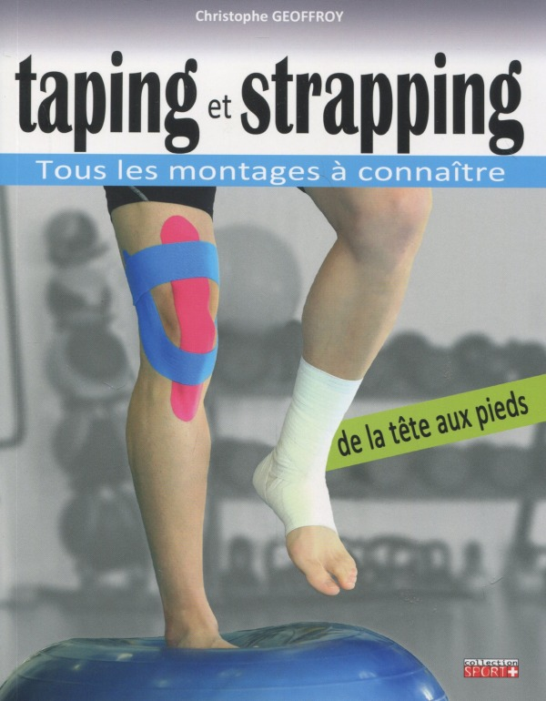 TAPING ET STRAPPING - TOUS LES MONTAGES A CONNAITRE
