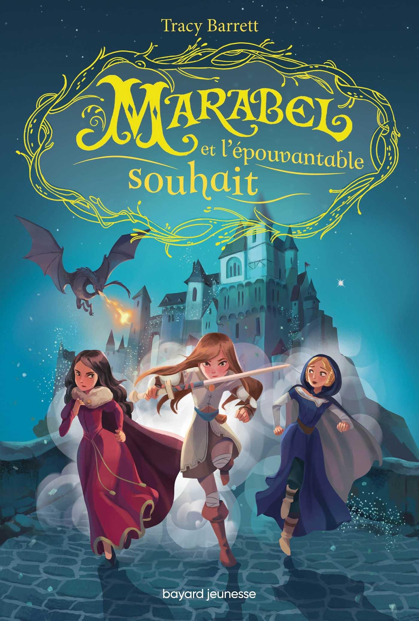MARABEL, TOME 02 - MARABEL ET L'EPOUVANTABLE SOUHAIT