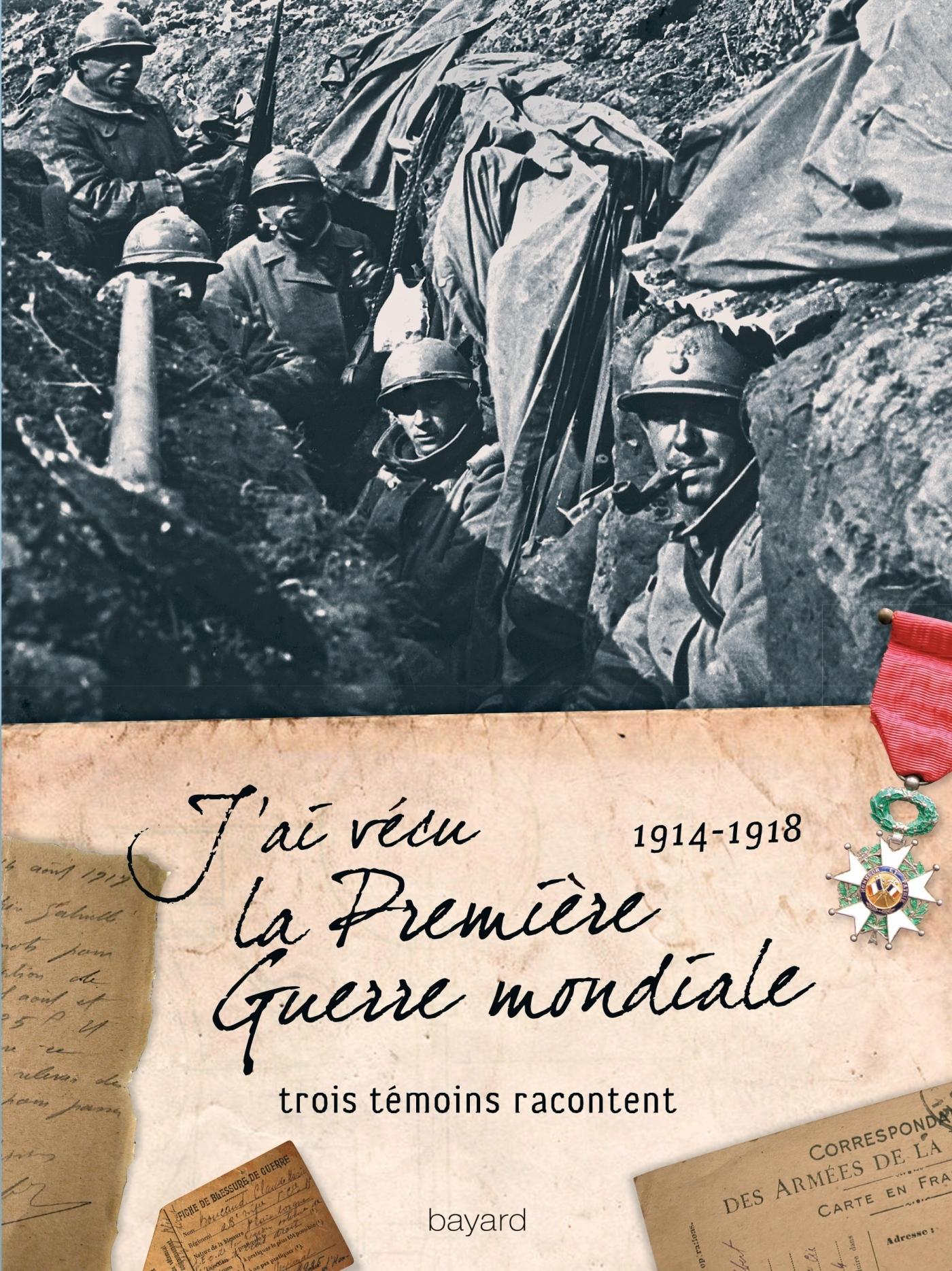 J'AI VECU LA PREMIERE GUERRE MONDIALE (1914-1918) - TROIS TEMOINS RACONTENT