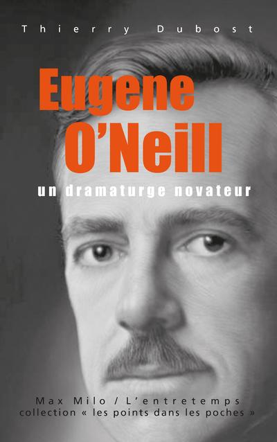 EUGENE O'NEILL - UN DRAMATURGE NOVATEUR