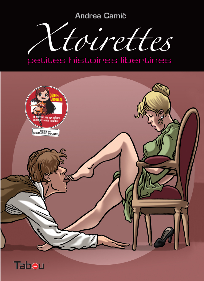 XTOIRETTES 1 : PETITES HISTOIRES LIBERTINES