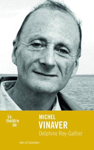 LE THEATRE DE MICHEL VINAVER