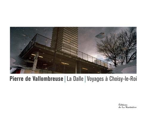 DALLE. VOYAGE A CHOISY-LE-ROI (LA)