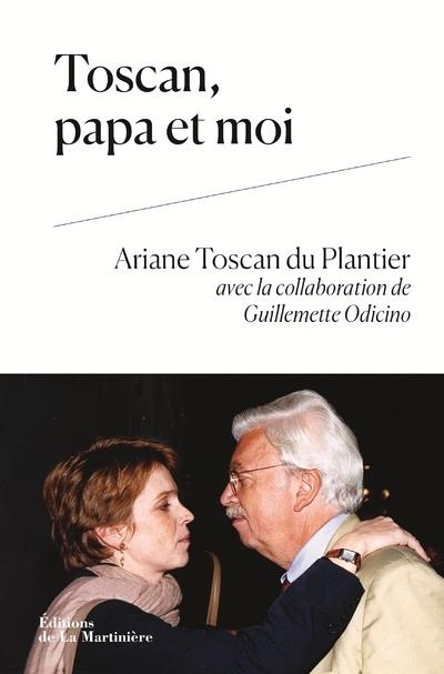TOSCAN, PAPA ET MOI