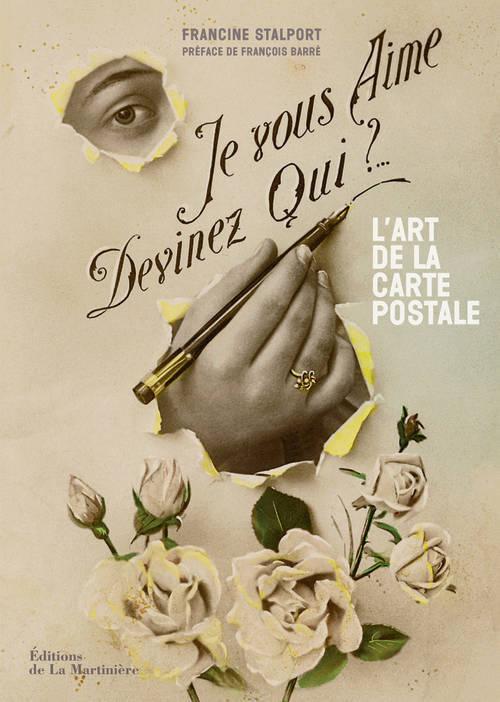 JE VOUS AIME, DEVINEZ QUI ? . L'ART DE LA CARTE POSTALE