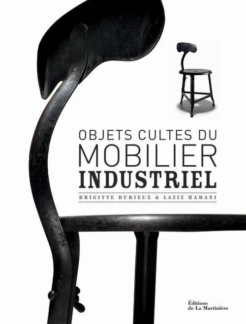 OBJETS CULTES DU MOBILIER INDUSTRIEL