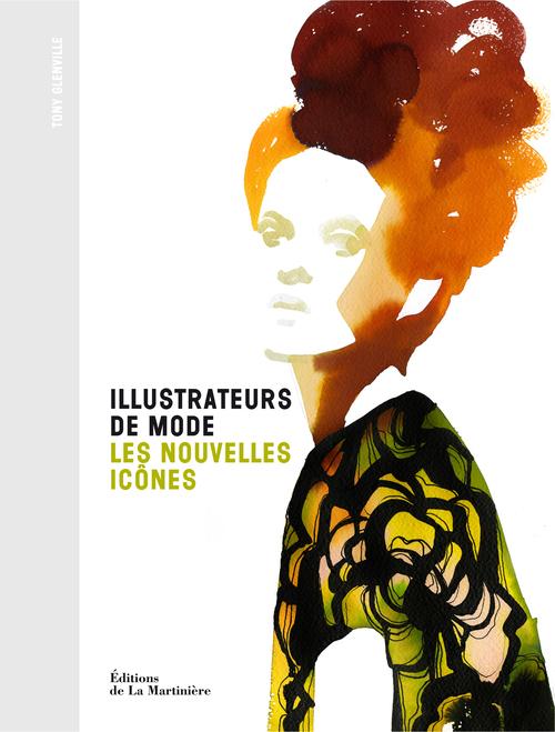 ILLUSTRATEURS DE MODE . LES NOUVELLES ICONES