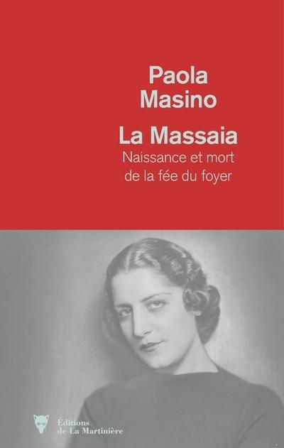 LA MASSAIA - NAISSANCE ET MORT DE LA FEE DU FOYER
