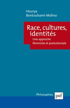 RACE, CULTURES, IDENTITES UNE APPROCHE FEMINISTE ET POSTCOLONIALE