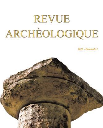 REVUE ARCHEOLOGIQUE 2015 N 1