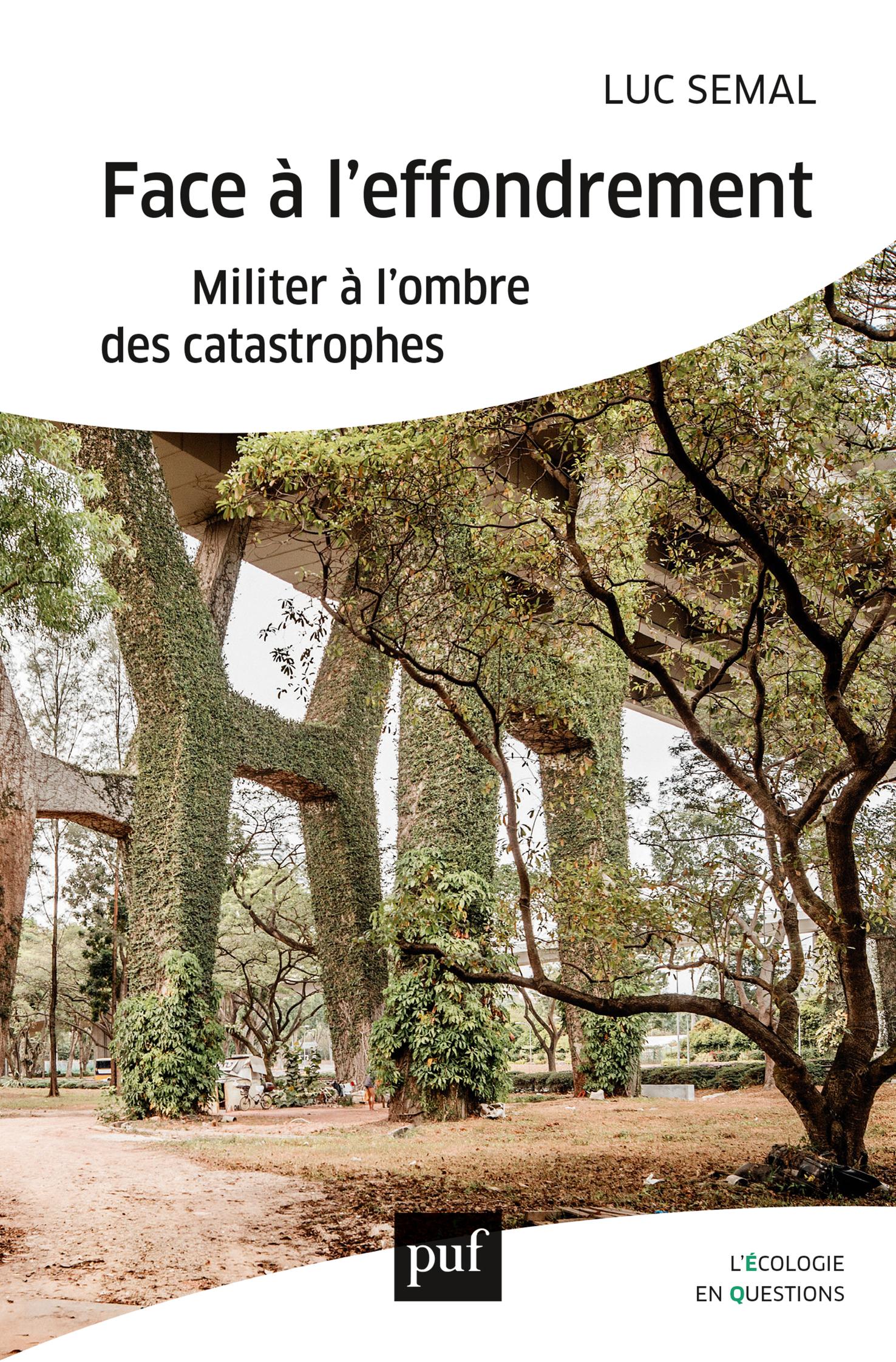 FACE A L'EFFONDREMENT - MILITER A L'OMBRE DES CATASTROPHES