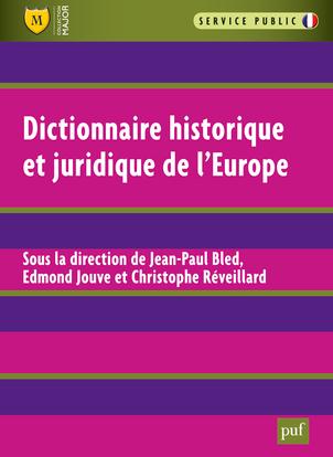 IAD - DICTIONNAIRE HISTORIQUE ET JURIDIQUE DE L'EUROPE.