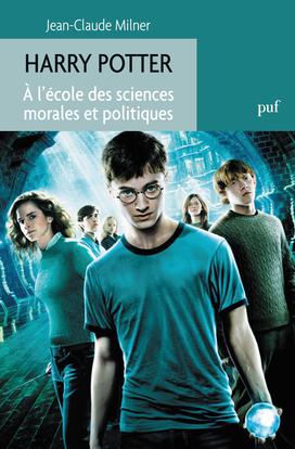 HARRY POTTER. A L'ECOLE DES SCIENCES MORALES ET POLITIQUES