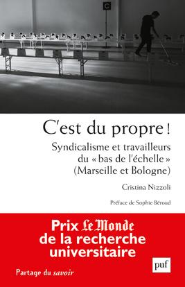 C'EST DU PROPRE ! - SYNDICALISME ET TRAVAILLEURS DU  BAS DE L'ECHELLE  (MARSEILLE ET BOLOGNE)