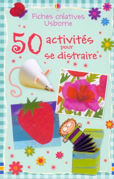 50 ACTIVITES POUR SE DISTRAIRE