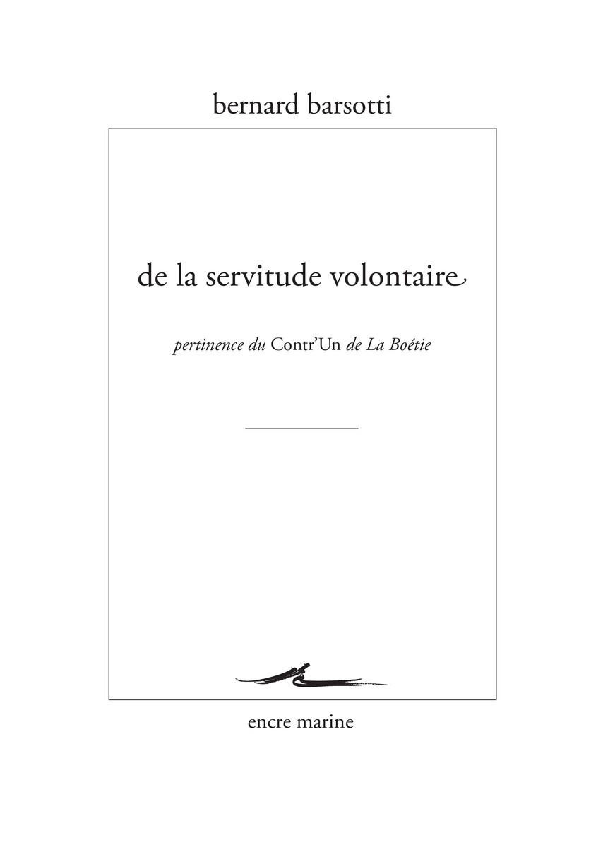DE LA SERVITUDE VOLONTAIRE - PERTINENCE DU CONTR'UN DE LA BOETIE